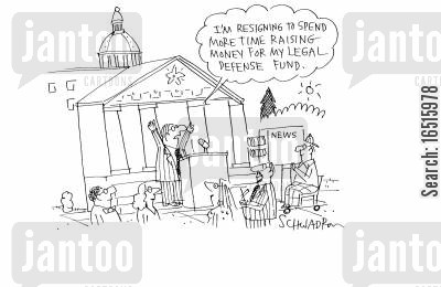 defense lawyer cartoon humor: 'I'm resigning to spend more time raising money for my legal defense fund.'