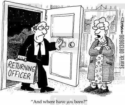 returning officers cartoon humor: 'And where have YOU been?'