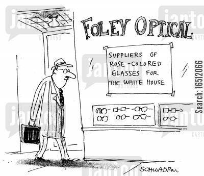 optical cartoon humor: Foley Optical - Supplies of rose-colored glasses for the White House.