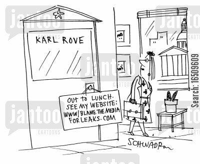 karl cartoon humor: Karl Rove Office - Out to lunch. See my website: www.blame.the.media.for.leaks.com
