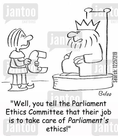 ethical committee cartoon humor: 'Well, you can tell the Parliament Ethics Committee that their job is to take care of Parliament's ethics!'