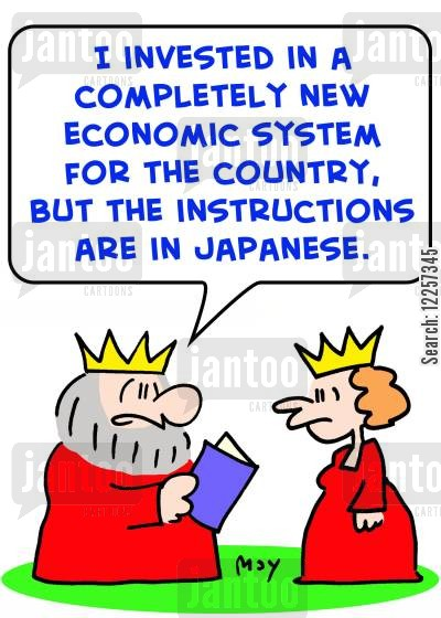 king queen cartoon humor: 'I invested in a completely new economic system for the country, but the instructions are in Japanese.'