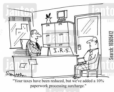 tax cut cartoon humor: 'Your taxes have been reduced, but we've added a 10 paperwork processing surcharge.'