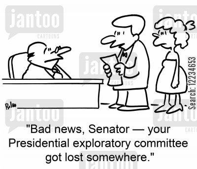 campaign presidential cartoon humor: 'Bad news, Senator -- your presidential exploratory committee got lost somewhere.'
