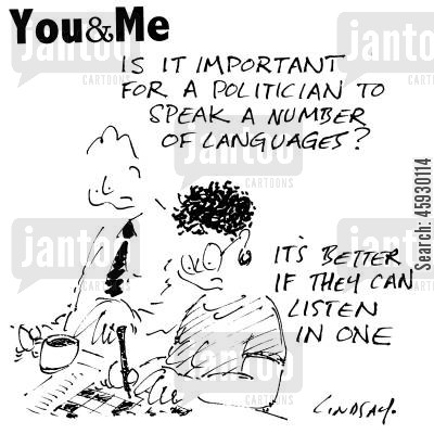 speaking languages cartoon humor: Is it important for a politician to speak a number of languages?