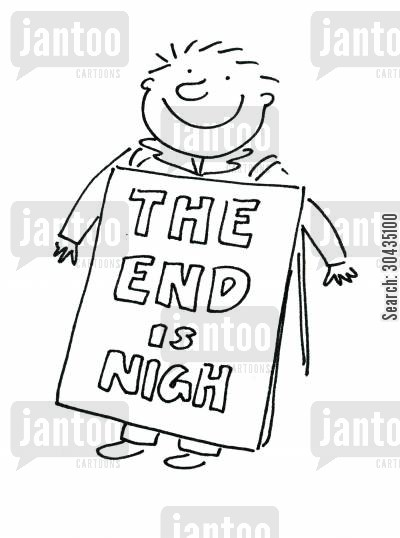 doom and gloom cartoon humor: The End is Nigh