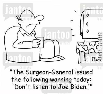 surgeon general cartoon humor: 'The Surgeon-General issued the following warning today: 'Don't listen to Joe Biden.''
