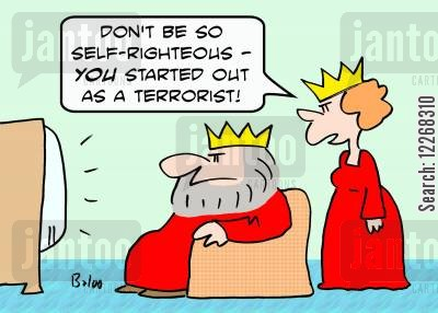 self righteous cartoon humor: 'Don't be so self-righteous -- YOU started out as a terrorist!'