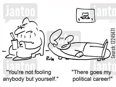political career cartoon humor: 'You're not fooling anybody but yourself.' 'There goes my political career!'