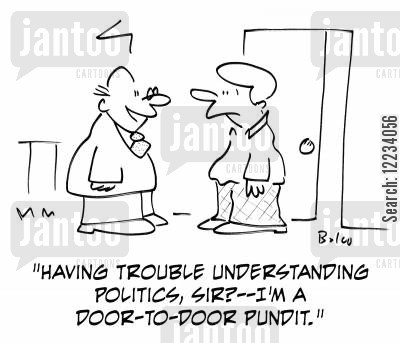 political pundit cartoon humor: 'Having trouble understanding politics, sir? - I'm a door-to-door pundit.'