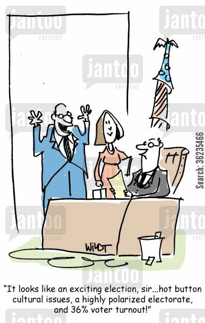 cultural issues cartoon humor: It looks like an exciting election, sir, hot button cultural issues, a highly polarized electorate, and a 30 voter turnout!