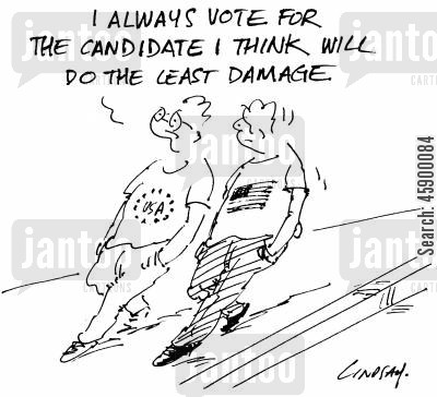 do damage cartoon humor: 'I always vote for the candidate I think will do the least damage.'