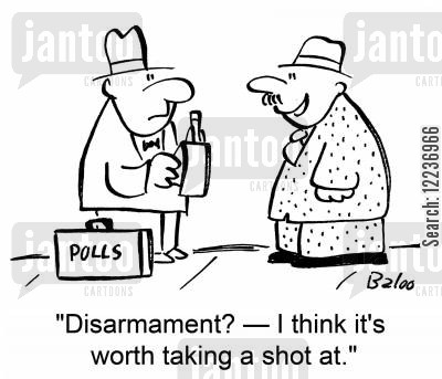 nuclear disarmament cartoon humor: 'Disarmament -- I think it's worth taking a shot at,'