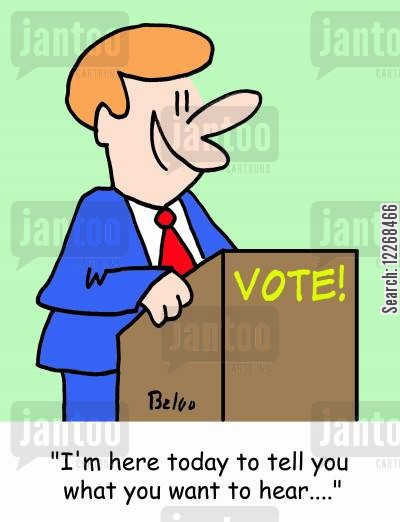 public speakers cartoon humor: VOTE, 'I'm here to tell you what you want to hear....'