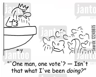 right to vote cartoon humor: ''One man, one vote'? -- Isn't that what I've been doing?'