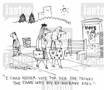 points of view cartoon humor: 'I could never vote for her. She thinks the same way my ex-husband does.'