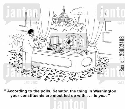 replacing cartoon humor: 'According to the polls, Senator, the thing in Washington your constituents are most fed up with... is you.'