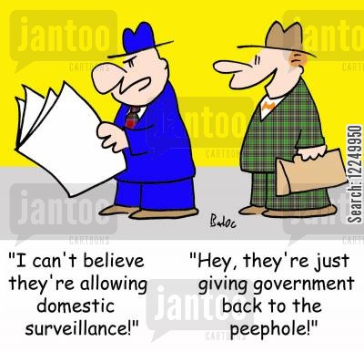 people's government cartoon humor: 'I can't believe they're allowing domestic surveillance!', 'Hey, they're just giving government back to the peephole!'