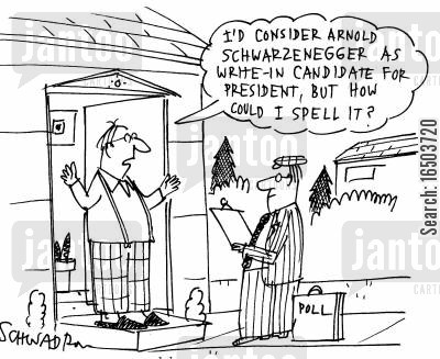 poll officer cartoon humor: Woman saying to Poll official: 'I'd consider Arnold Schwarzenegger as write-in candidate for president, but how could I spell it?'