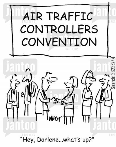 air traffic controllers cartoon humor: Air traffic controller asks 'what's up?'