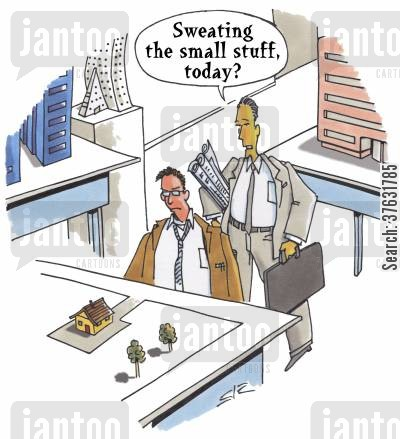 layouts cartoon humor: 'Sweating the small stuff, today?'