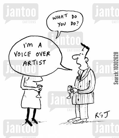 talent cartoon humor: 'I'm a voice over artist.'
