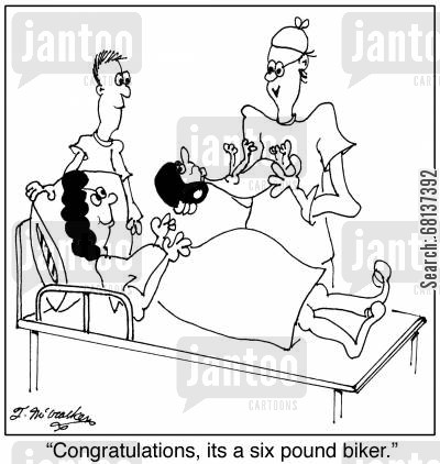 maternities cartoon humor: 'Congratulations, its a six pound biker.'