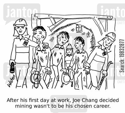 hard labours cartoon humor: After his first day at work, Joe Chang decided mining wasn't to be his chosen career.
