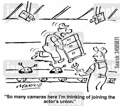 surveilance cameras cartoon humor: So many cameras here I'm thinking of joining the actor's union.