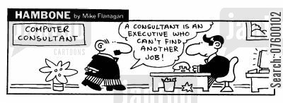 standard cartoon humor: STRIP Hambone: Consultants are Executives who can't find a job