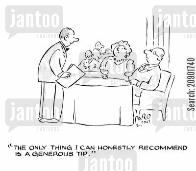 generous tip cartoon humor: 'The only thing I can honestly recommend is a generous tip.'