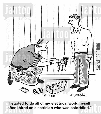 colourblind cartoon humor: 'I started to do all my electrical work myself after I hired an electrician who was colorblind.'