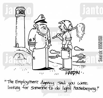 lighthouse cartoon humor: 'The employment agency said you were looking for someone to do light housekeeping.'