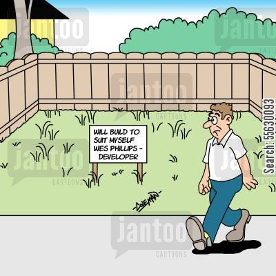 real estate development cartoon humor: Will build to suit myself.