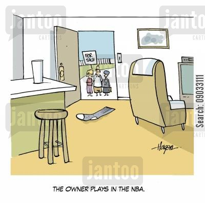 eestate agents cartoon humor: 'The owner plays in the NBA.'