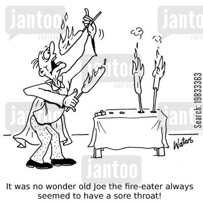 sore throats cartoon humor: It was no wonder old Joe the fire-eater always seemed to have a sore throat!
