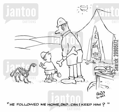 excavation cartoon humor: 'He followed me home, Dad. Can I keep him?'