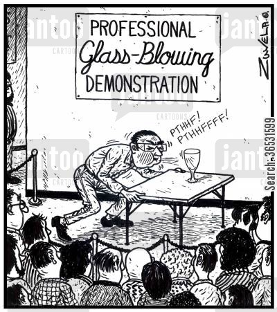 demo cartoon humor: Professional Glass-Blowing Demonstration.