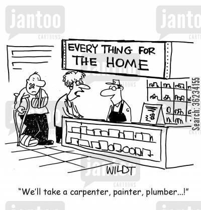 plumber cartoon humor: We'll take a carpenter, painter, plumber...