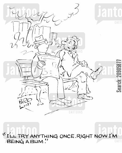 park benchs cartoon humor: 'I'll try anything once. Right now I'm being a bum.'