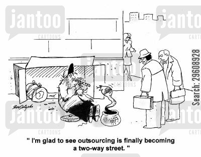 homeless people cartoon humor: 'I'm glad to see outsourcing is finally becoming a two-way street.'