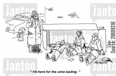 homeless people cartoon humor: 'I'm here for the wine tasting.'