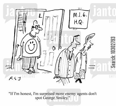 secret agencies cartoon humor: 'If I'm honest, I'm surprised more enemy agents don't spot George Smiley.'