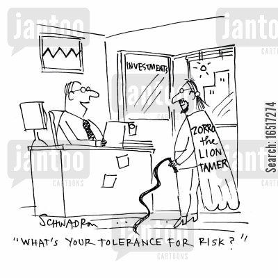 tamers cartoon humor: 'What's your tolerance for risk?'