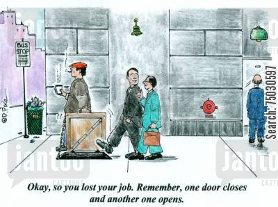 fate cartoon humor: 'Okay, so you lost your job. Remember, one door closes and another one opens.'
