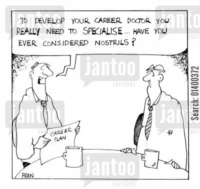 specialise cartoon humor: To develop your career Doctor, you really need to specalise.. have you conciered nostrils..