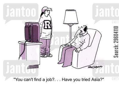 job hunting cartoon humor: 'You can't find a job?... Have you tried Asia?'