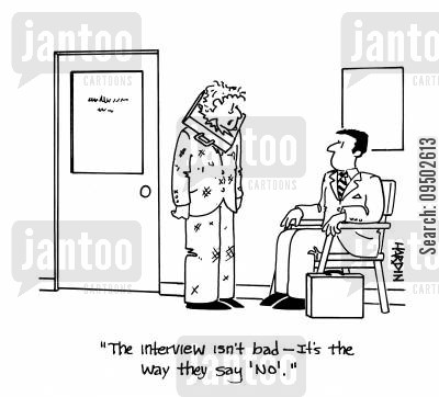 job opportunities cartoon humor: 'The interview isn't bad - it's the way they say 'No'!'