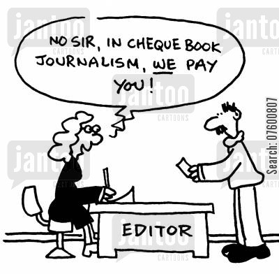 information extracting technique cartoon humor: 'No sir, in cheque book journalism, we pay you!'