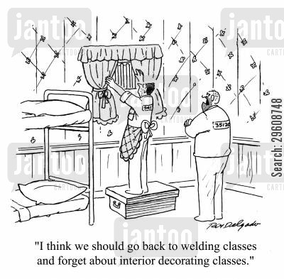 interior decorator cartoon humor: 'I think we should go back to welding classes and forget about interior decorating classes.'